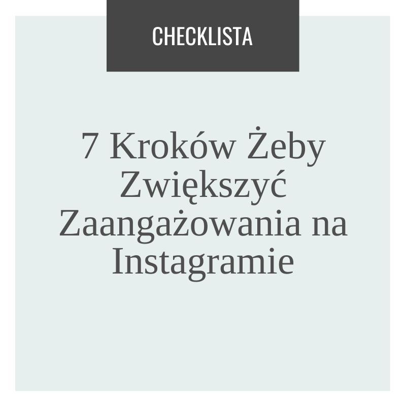 7 Kroków Żeby Zwiększyć Zaangażowanie na Instagramie Checklista- Pobierz Bezpłatnie