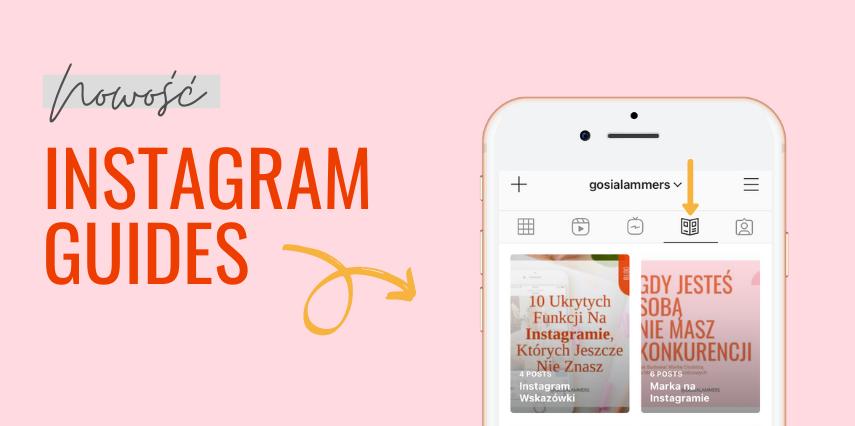INSTAGRAM GUIDES Nowa funkcja Instagrama