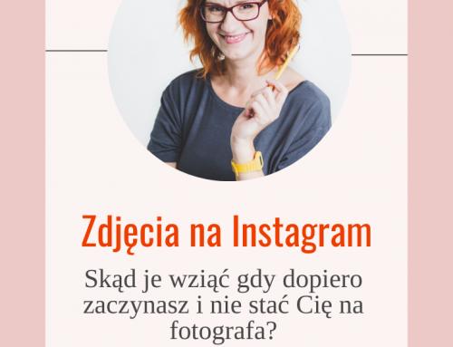 Zdjęcia na Instagram. Jak je robić gdy dopiero zaczynasz i nie stać Cię na fotografa? [+Prezent w środku]